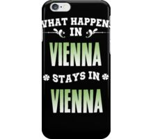 What happens in Vienna stays in Vienna iPhone Case/Skin