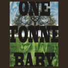 One Tonne Baby by Charlie Reds