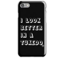I Look Better in a Tuxedo Dark Edition iPhone Case/Skin