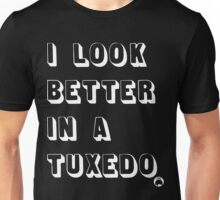 I Look Better in a Tuxedo Dark Edition Unisex T-Shirt