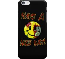 Have A Nice Day!...Smiley Face iPhone Case/Skin
