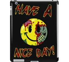 Have A Nice Day!...Smiley Face iPad Case/Skin