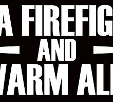 hug a firefighter and feel warm all over by teeshirtz