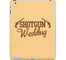 Shotgun Wedding iPad Case/Skin