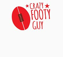 Crazy Footy Guy Unisex T-Shirt