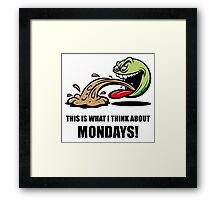 This Is What I Think About Mondays! Framed Print