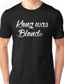 Kong was Blond Dark Edition Unisex T-Shirt