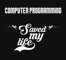 Computer programming saved my life! by keepingcalm