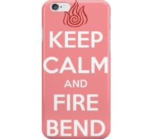 Keep Calm and Fire Bend iPhone Case/Skin