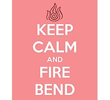 Keep Calm and Fire Bend Photographic Print