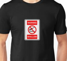 Warning - Shallow Unisex T-Shirt