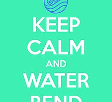 Keep Calm and Water Bend by BellaAlderton