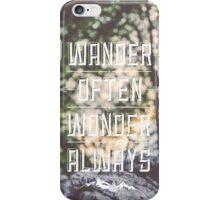 Wander Often Wonder Always // Inspirational Quote iPhone Case/Skin