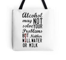 Alcohol... Tote Bag