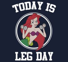 Today Is Leg Day Little Mermaid Funny Gym Fitness by NibiruHybrid