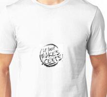 It just makes scents Unisex T-Shirt