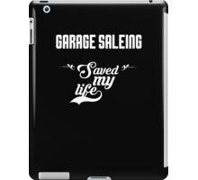 Garage Saleing saved my life! iPad Case/Skin