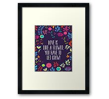 Love is like a flower - you have to let it grow! Framed Print