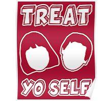 Treat Yo Self Poster