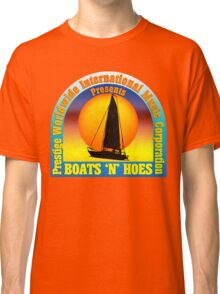 Boats 'n' Hoes Classic T-Shirt