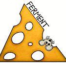 ENT CHALLENGE ......... FERMENT !!!! by LauraBroussard