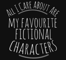 all I care about are my favourite fictional characters #white by FandomizedRose