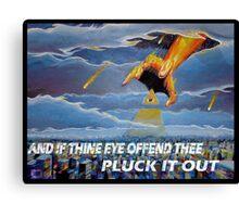 MATTHEW 18:9  - THINE EYE OFFENDS Canvas Print