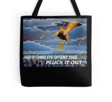 MATTHEW 18:9  - THINE EYE OFFENDS Tote Bag