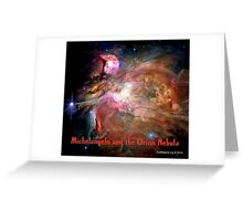 Michelangelo and the Orion Nebula Greeting Card