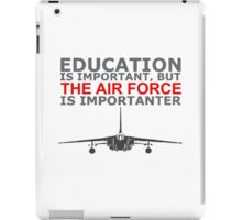 Education Is Important But The Air Force Is Importanter! T Shirts, Stickers, Mugs and Bags iPad Case/Skin