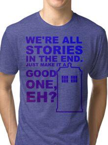 We're All Stories  Tri-blend T-Shirt