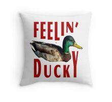 Feeling Ducky Good Today      Throw Pillow