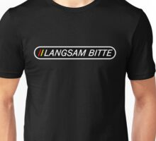 Langsam Bitte (White Type on Black) for travellers and tourists of Germany Unisex T-Shirt