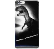 Monster...In the Headlights! iPhone Case/Skin