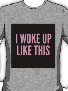 Beyoncé's I WOKE UP LIKE THIS T-Shirt