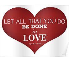 1 Corinthians 16:14 Poster