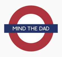 Mind The Dad by vintage-shirts