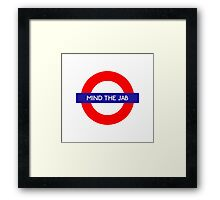 Mind the Jab Underground Metro Station Framed Print