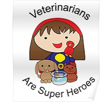 Veterinarians Are Super Heroes Poster