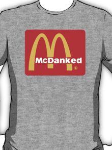 McDanked T-Shirt