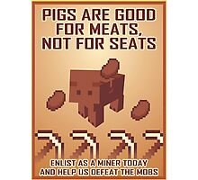 Pigs Are Good For Meats, Not For Seats Photographic Print