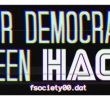 Hacked Democracy Sticker