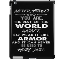 Never forget who you are iPad Case/Skin