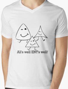 All's well ENT's well! Mens V-Neck T-Shirt