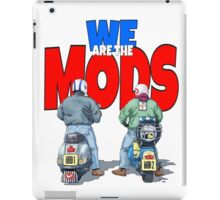 WE ARE THE MODS iPad Case/Skin
