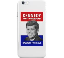 Kennedy For President - Leadership For The 60's iPhone Case/Skin