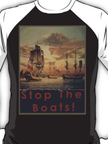 STOP THE BOATS! T-Shirt
