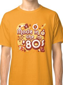 Made In The 80s Classic T-Shirt