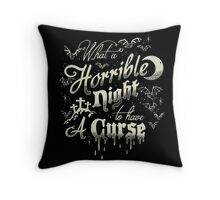 A Horrible Night to Have a Curse Throw Pillow
