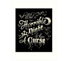A Horrible Night to Have a Curse Art Print